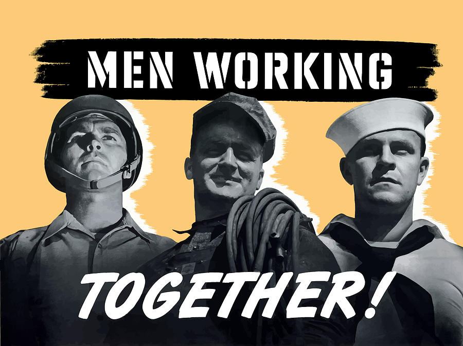 Men Working Together -- Ww2 Poster Painting