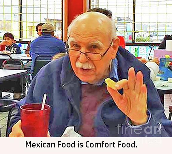 Food Painting - Mexican Food Is Comfort Food by Fred Jinkins