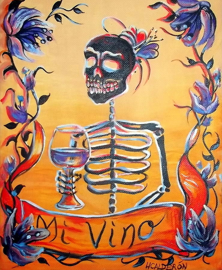 Day Of The Dead Painting - Mi Vino by Heather Calderon