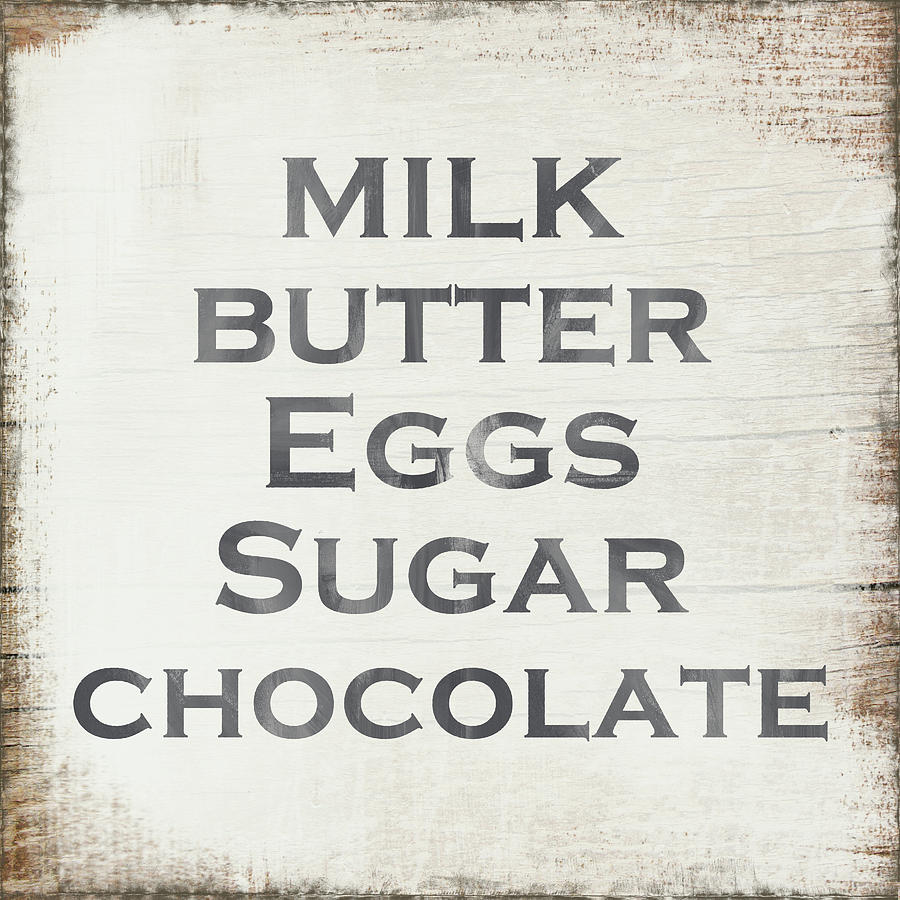 Kitchen Painting - Milk Butter Eggs Chocolate Sign- Art By Linda Woods by Linda Woods