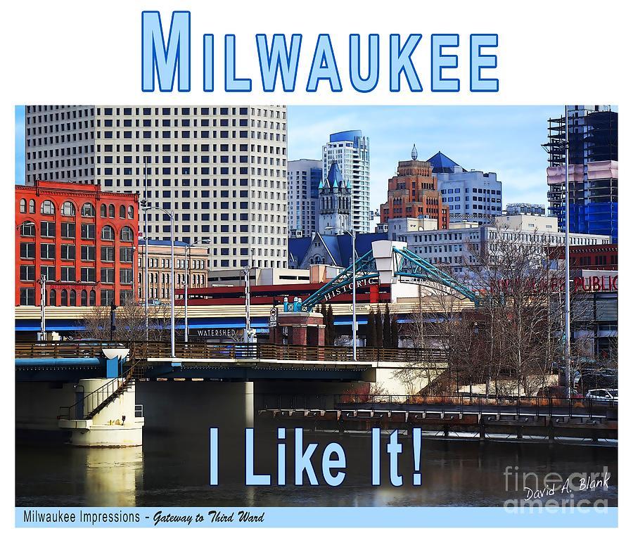 Milwaukee Digital Art - Milwaukee - I Like It by David Blank