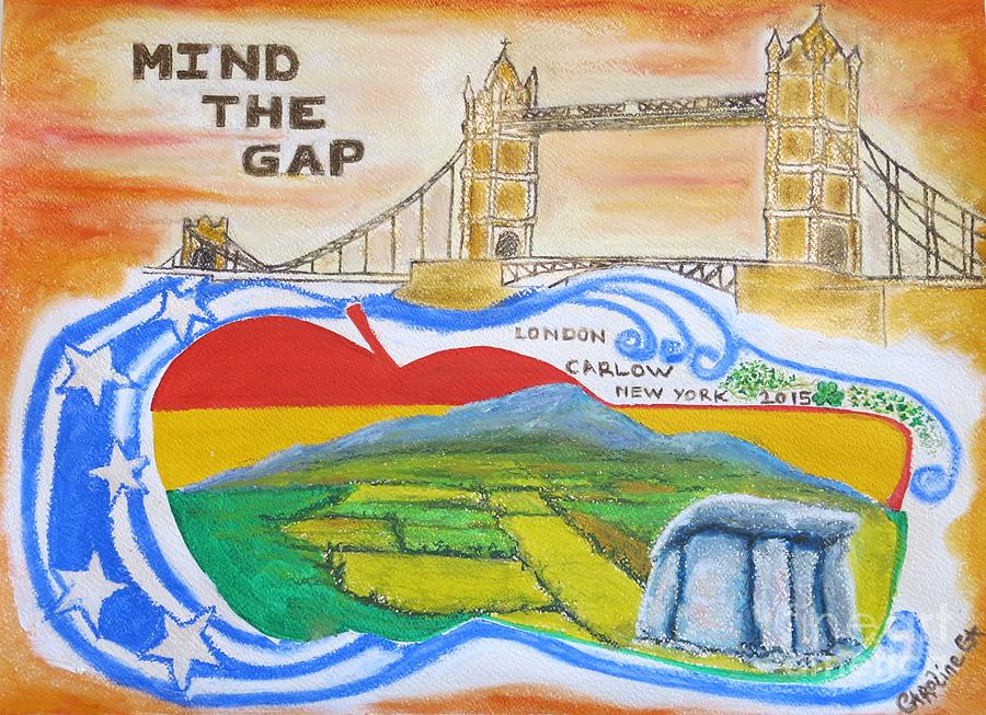Carlow Painting - Mind The Gap by Caroline Cunningham