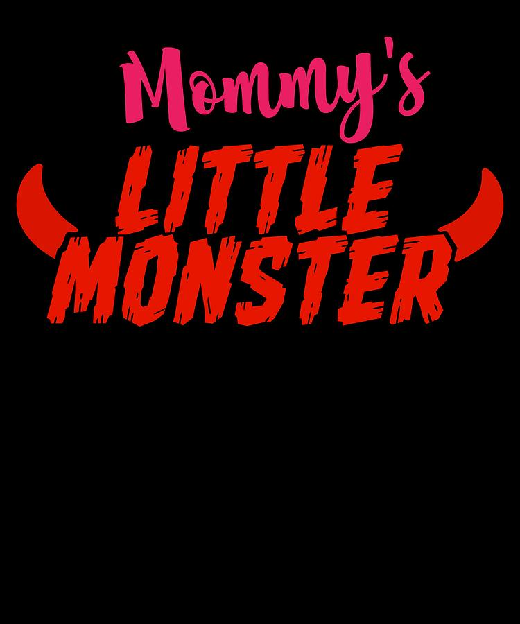 Gift Drawing - Mommys Little Monster Clothing For Everyone Halloween Scary Love Mom Gift Or Present Sibling Clothi by Cameron Fulton
