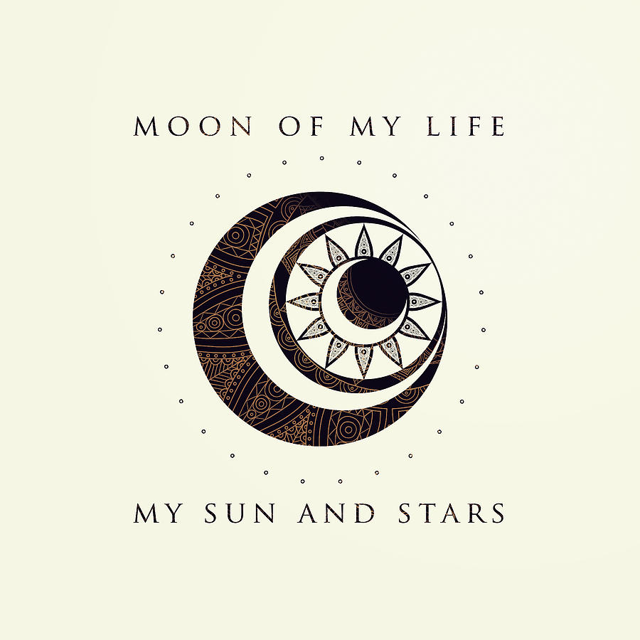 Game Of Thrones Digital Art - Moon of my life... My Sun and stars by Roses Creation