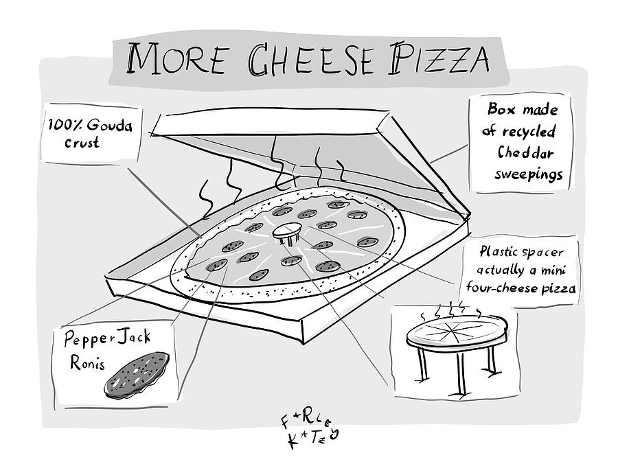 More Cheese Pizza Drawing by Farley Katz