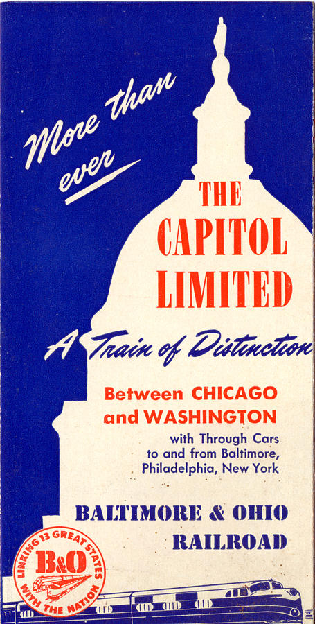 More than Ever, The Capitol Limited by Baltimore and Ohio Railroad
