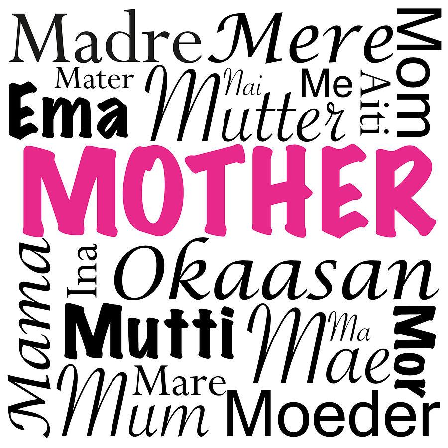 Mom Digital Art - Mother Different Languages by Anita Van Den Broek
