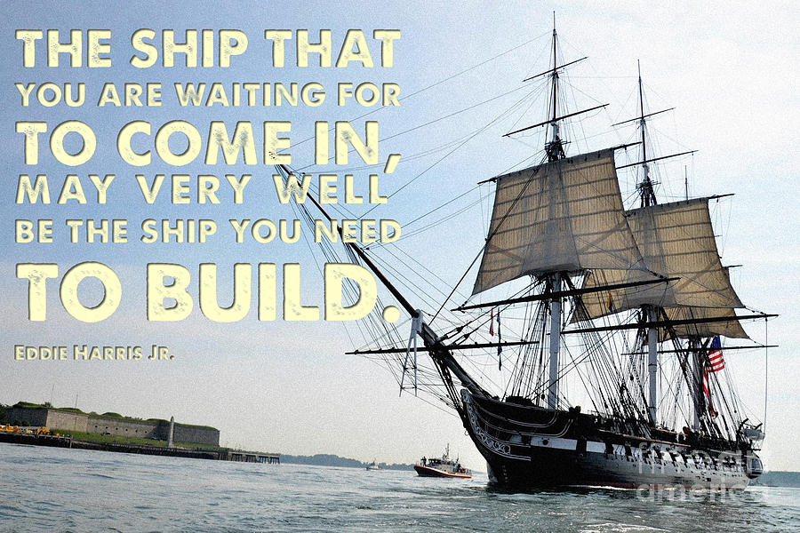 Motivational Quotes The Ship You Are Waiting For Painting By Awesome Ship Quotes