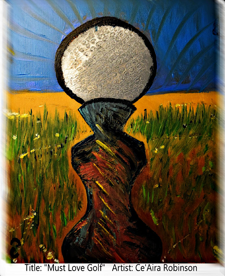 Golf Ball Painting - Must Love Golf by Ceaira Robinson