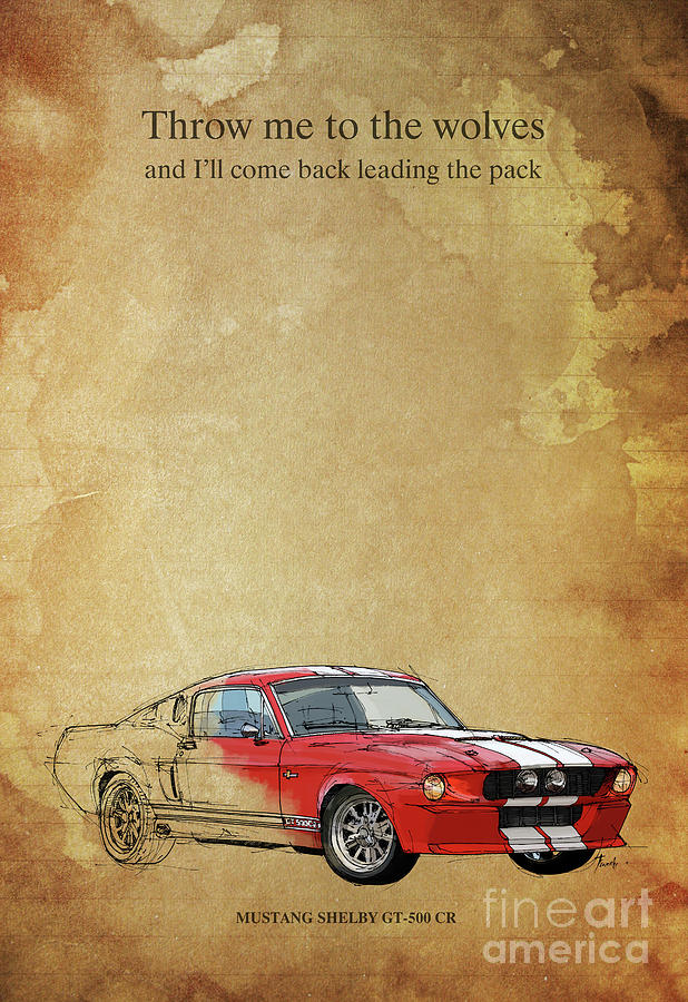 Mustang Digital Art Mustang Shelby And Quote By Drawspots Illustrations