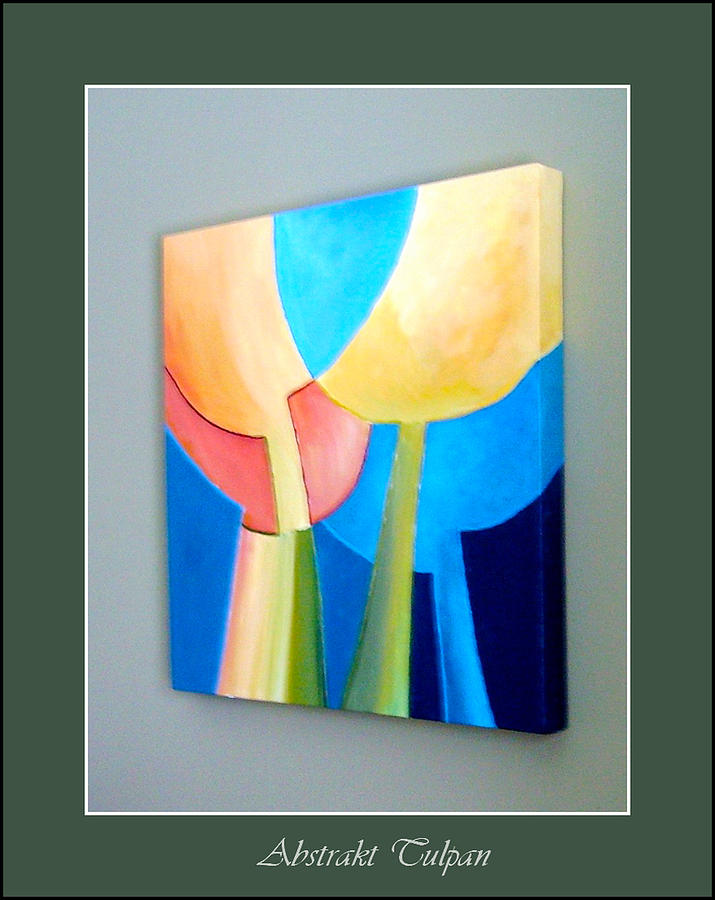 My Abstract Tulip Painting by Carola Ann-Margret Forsberg
