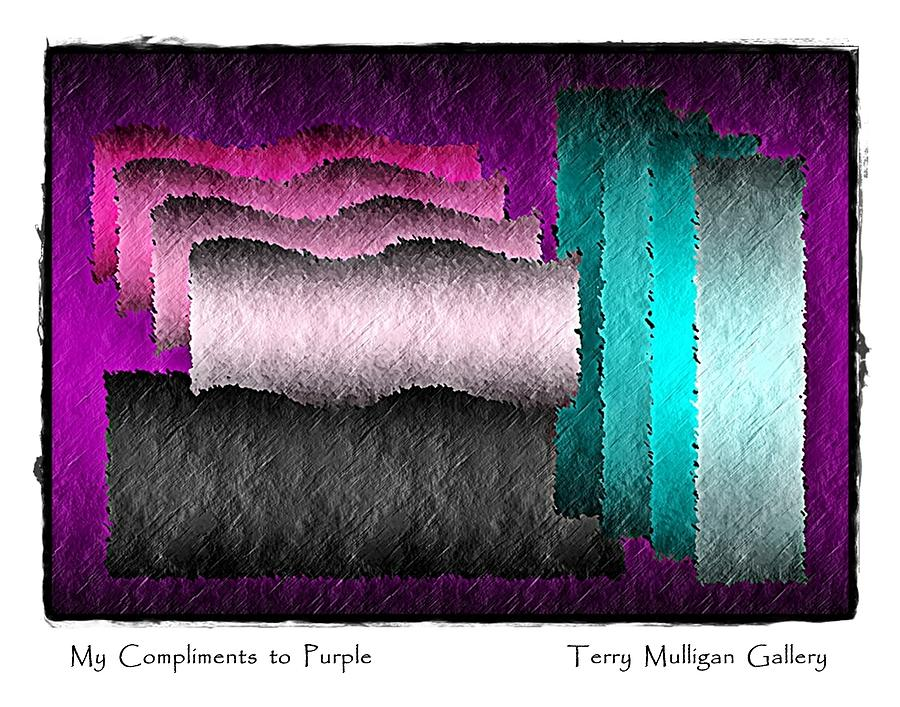 Abstract Digital Art - My Compliments To Purple by Terry Mulligan