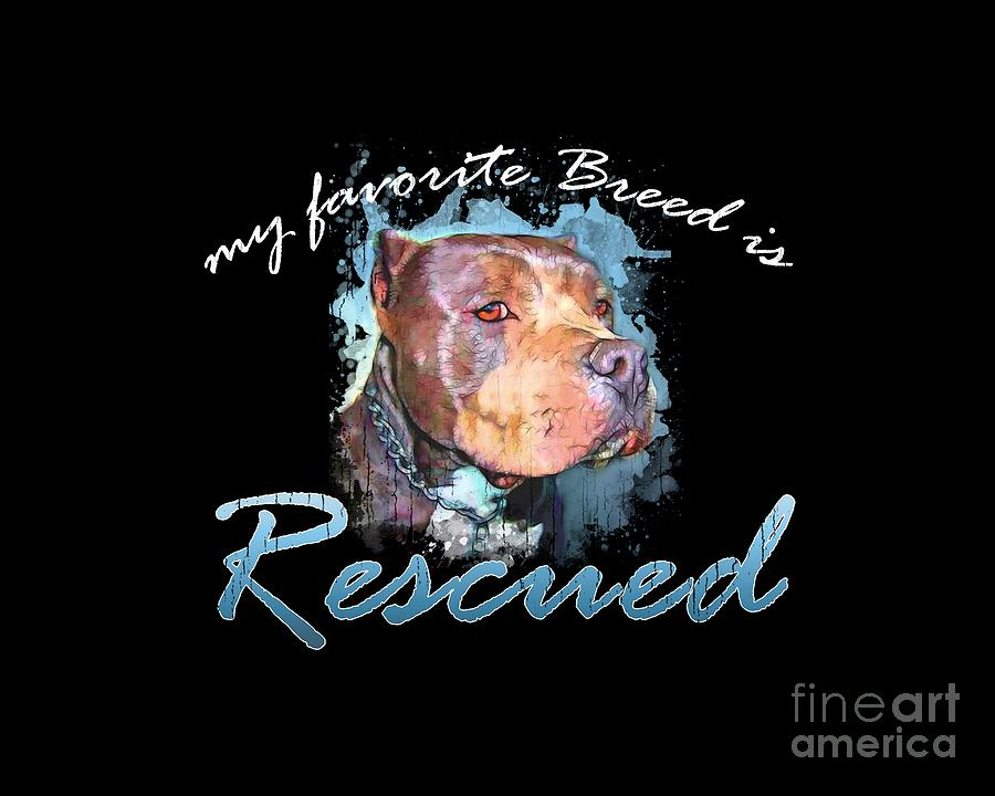Pit Bull Digital Art - My Favorite Breed Is Rescue Watercolor 2 by Tim Wemple