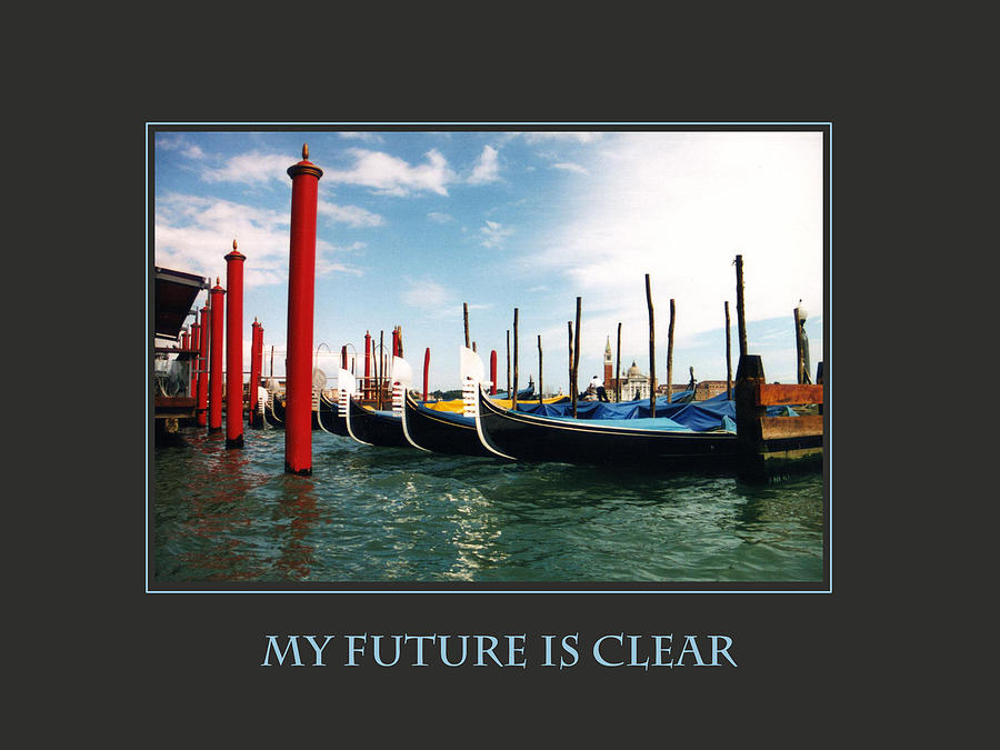 Motivational Photograph - My Future Is Clear by Donna Corless