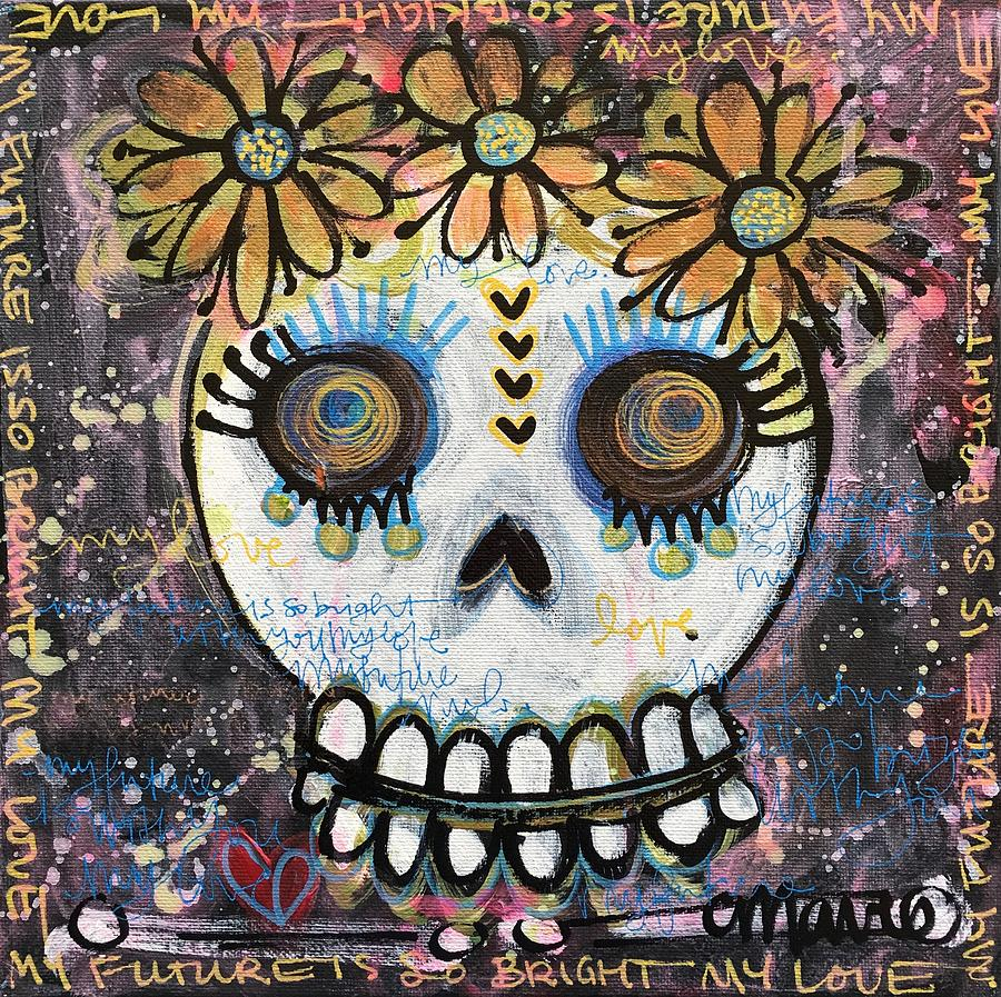 Skull Painting - My Future Is So Bright With You by Laurie Maves ART
