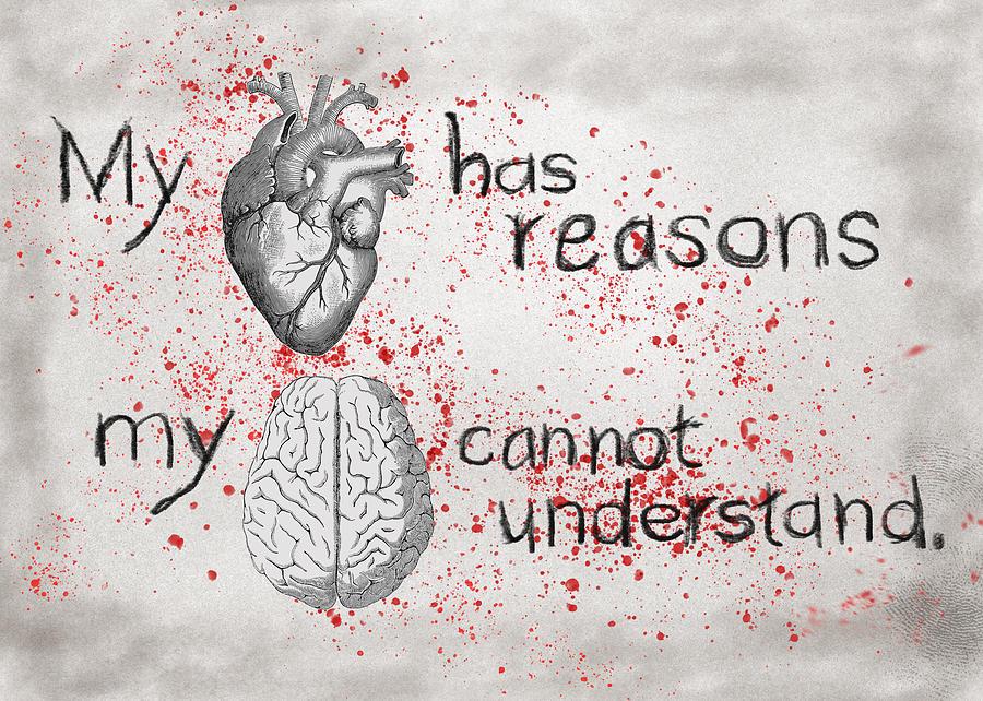 Love Digital Art - My Heart Has Reasons by Mary Elizabeth Thompson