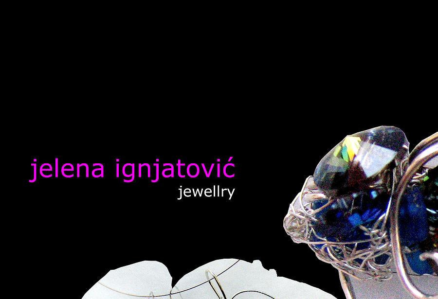 Jewellry Jewelry - My Jewelry   by Jelena Ignjatovic