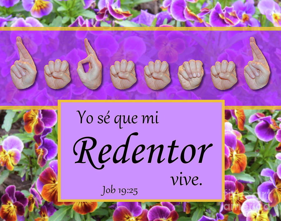 Christian Photograph - My Redeemer Lives Spanish by Masters Hand Collection