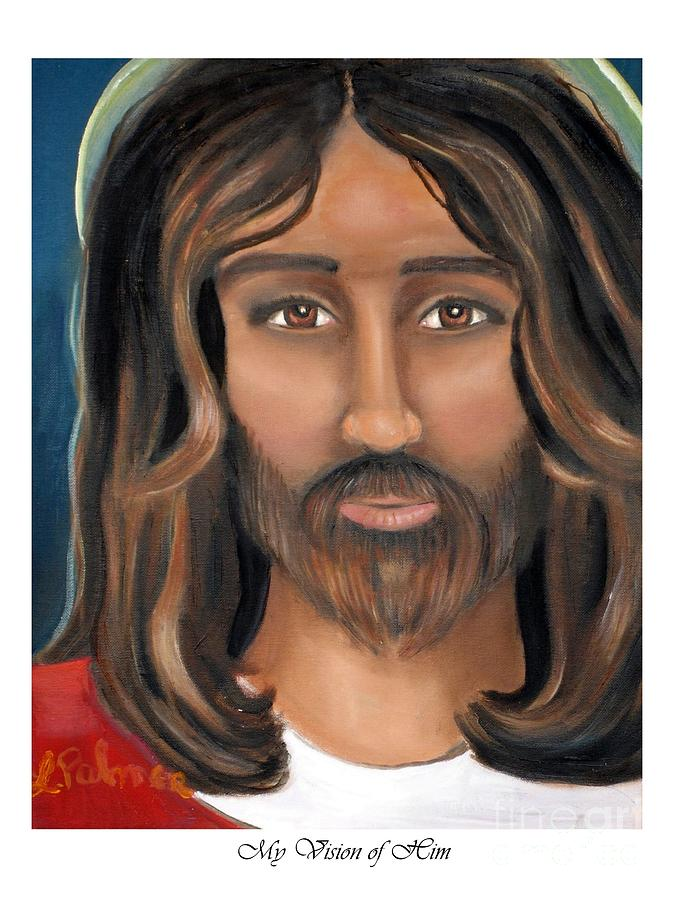 Jesus Painting - My Vision Of Him by Linda Mungerson