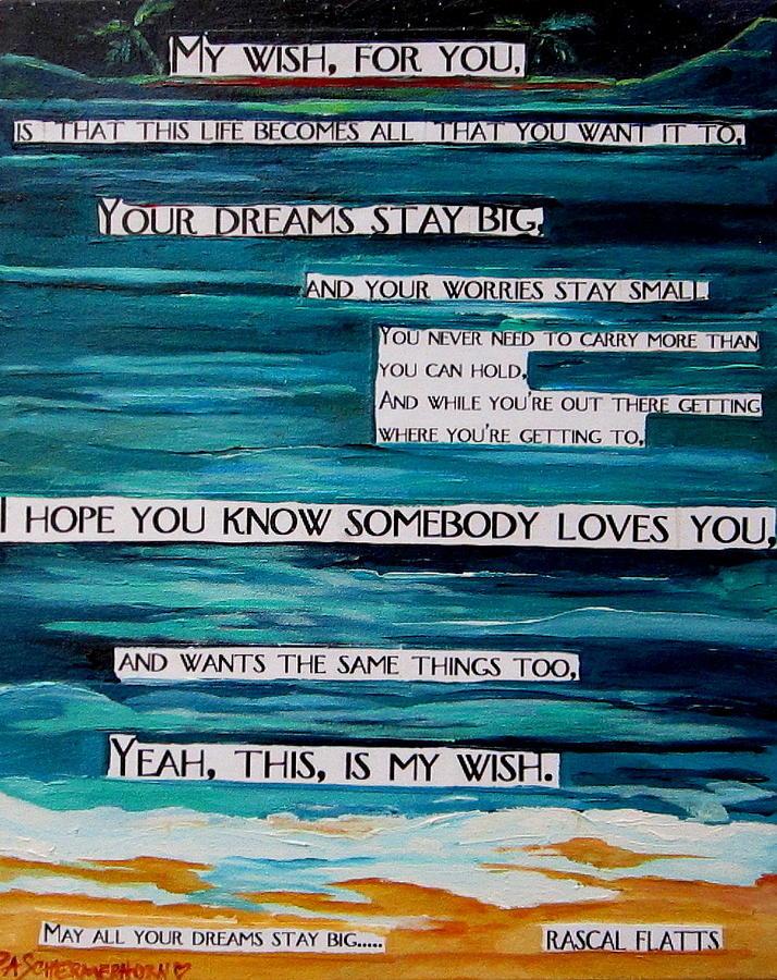 Wish Painting - My Wish by Patti Schermerhorn