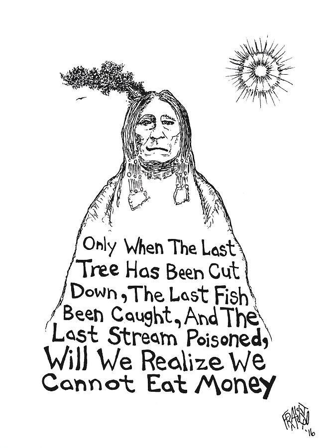 Pen And Ink Illustration Drawing - Native American Proverb Drawing by Rick Frausto