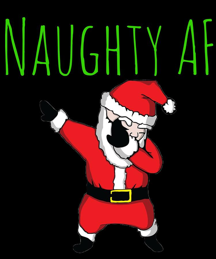Naughty Af Dabbing Santa Claus Merry Christmas Xmas Day Clothing ...