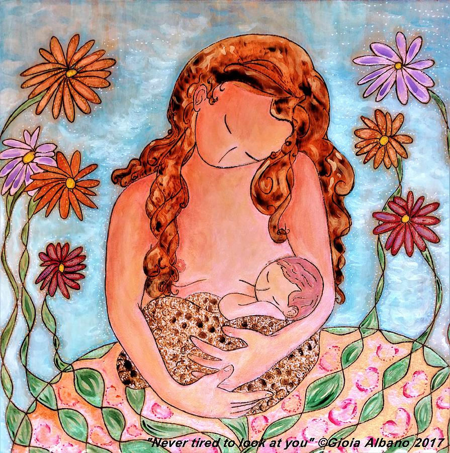 Motherhood Painting - Never Tired To Look At You by Gioia Albano