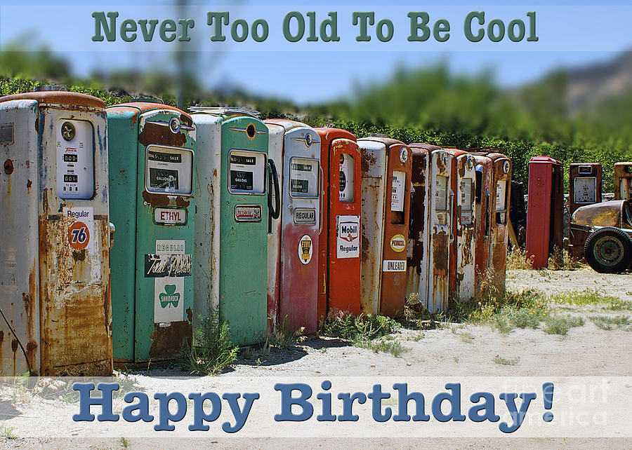 Never Too Old To Be Cool Happy Birthday Greeting Card