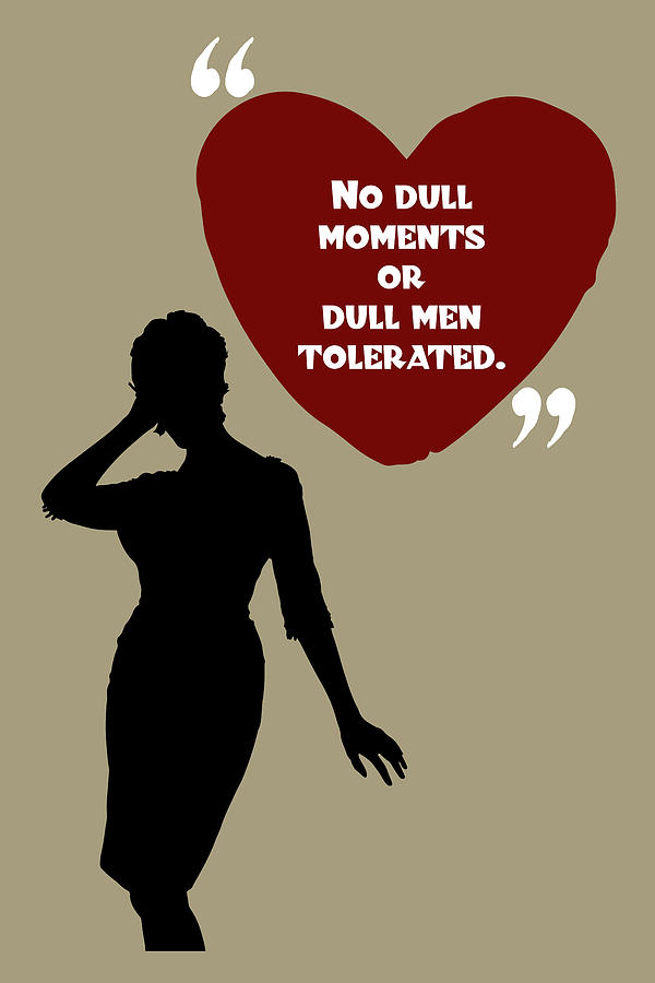 No Dull Moments - Mad Men Poster Joan Holloway Harris Quote by Beautify My Walls