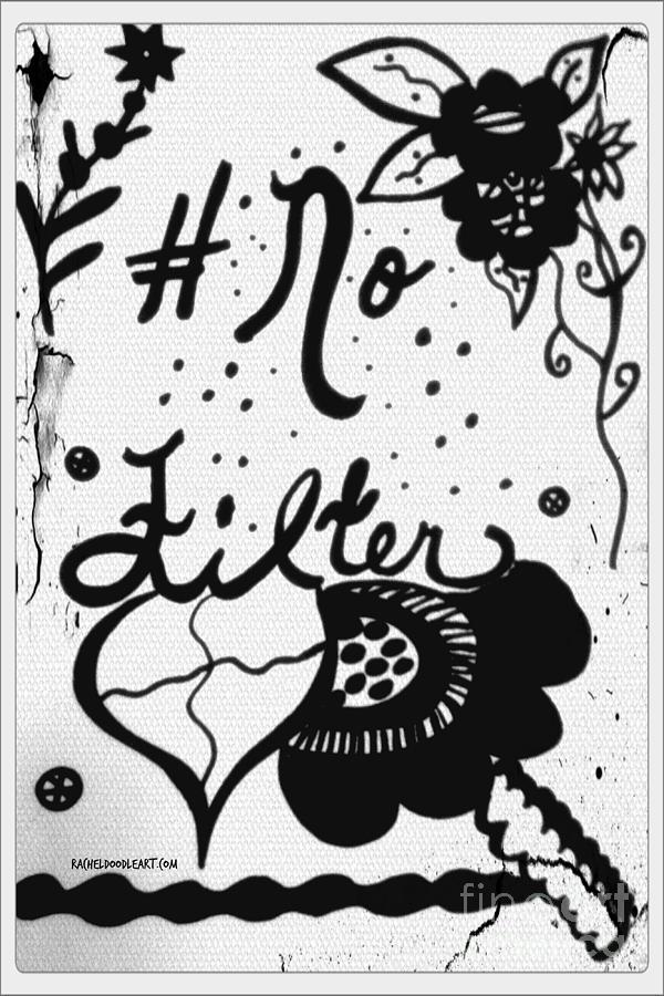 Doodle Drawing - No Filter by Rachel Maynard