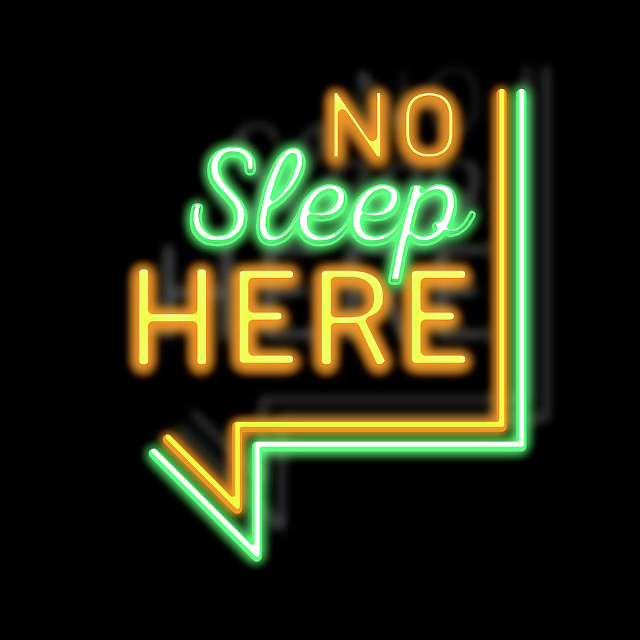No Sleep Here Mixed Media by Gina Dsgn