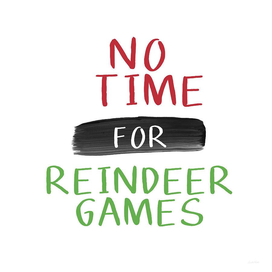 Christmas Digital Art - No Time For Reindeer Games- Art By Linda Woods by Linda Woods