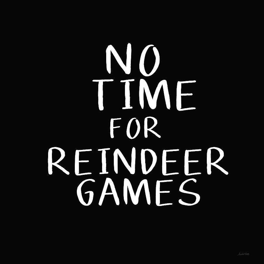 Christmas Digital Art - No Time For Reindeer Games Black- Art By Linda Woods by Linda Woods