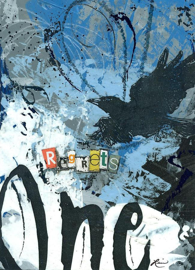 Collage Mixed Media - No.1 Regrets by Laura Lein-Svencner