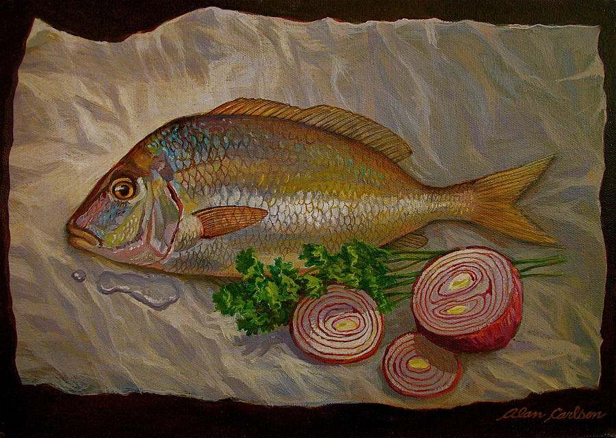 Still Painting - Northern Scup With Dill Onion by Alan Carlson