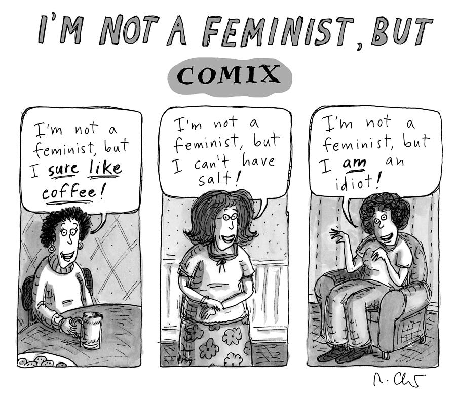 Not A Feminist Drawing by Roz Chast