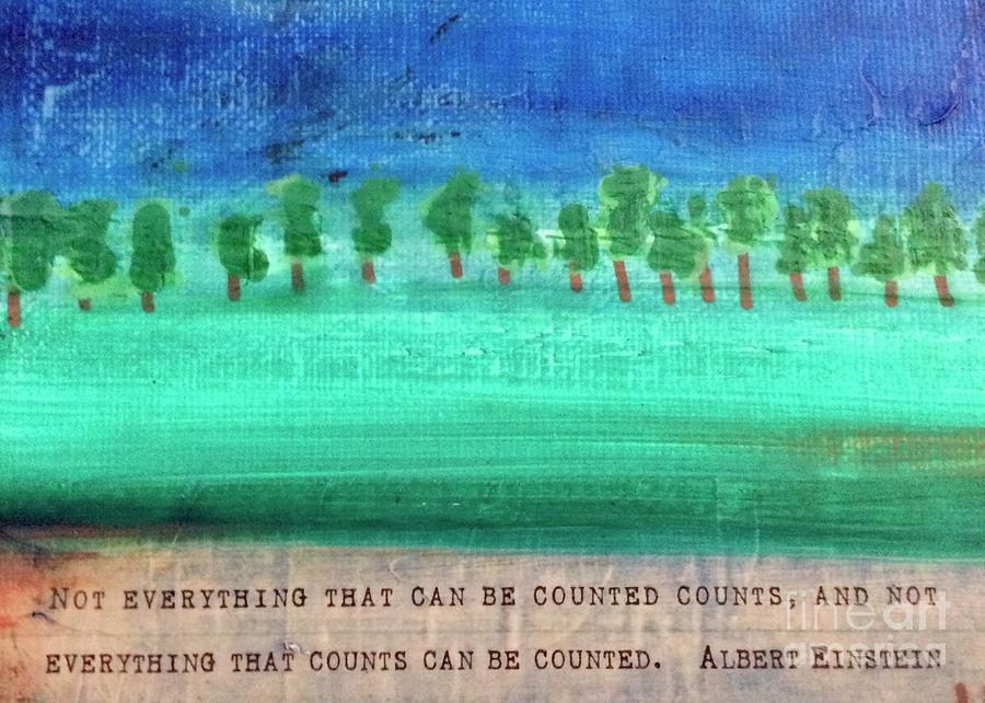 Albert Einstein Painting - Not Everything by Kim Nelson