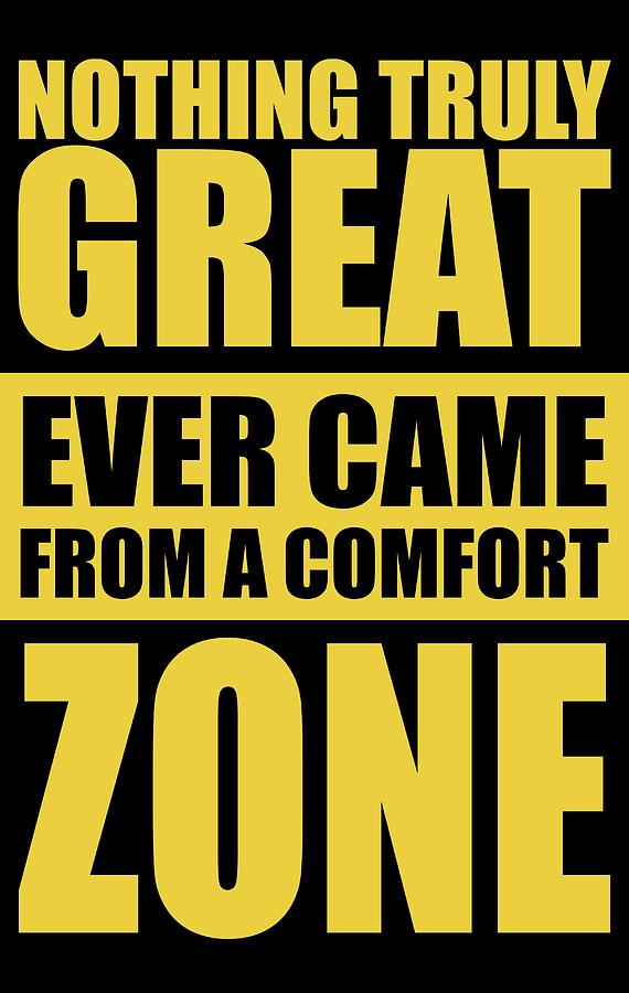 Gym Digital Art - Nothing Great Ever Came From A Comfort Zone Life Inspirational Quotes Poster by Lab No 4