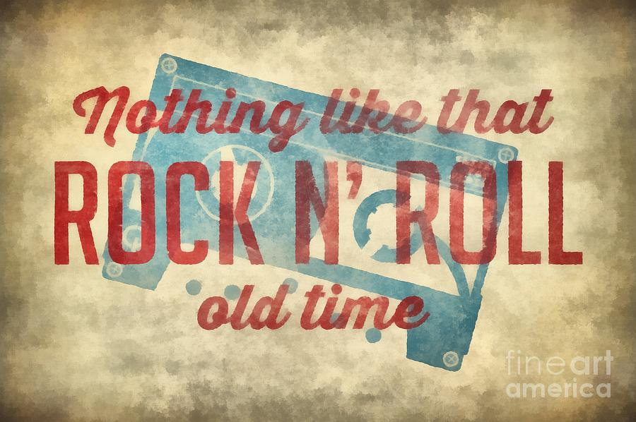 Nothing Like That Old Time Rock N Roll Wall Art 2 Digital Art by ...