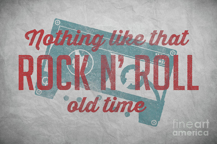 Nothing Like That Old Time Rock N Roll Wall Art 4 Digital Art by ...