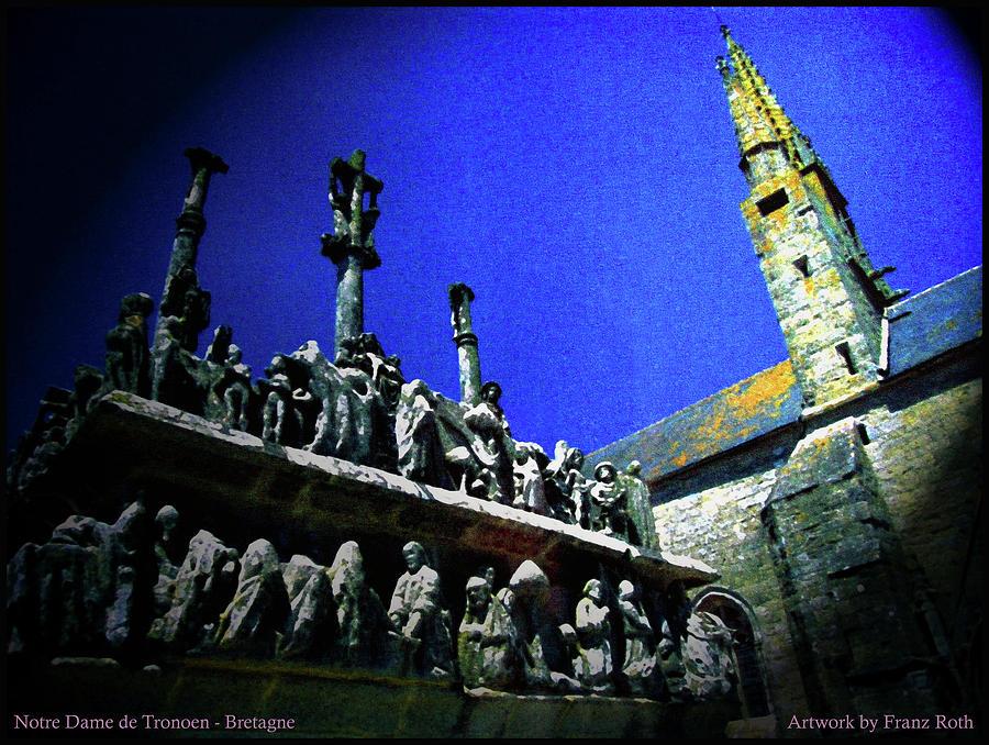 Bretagne Digital Art - Notre Dame de Tronoen by Franz Roth