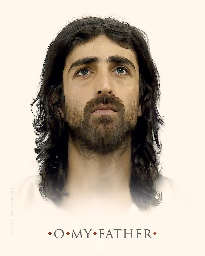 Jesus Digital Art - O My Father by Ray Downing