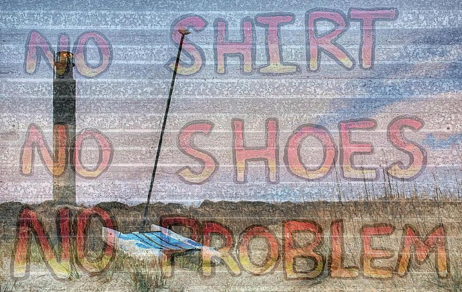Oak Island Photograph - Oak Island No Shirt No Shoes No Problem by JC Findley