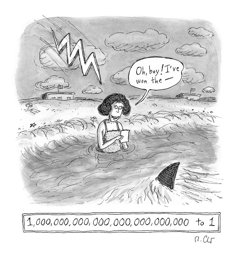 Oh Boy Ive Won The - 1,000,000,000,000,000,000,000,000 To 1 Drawing by Roz Chast