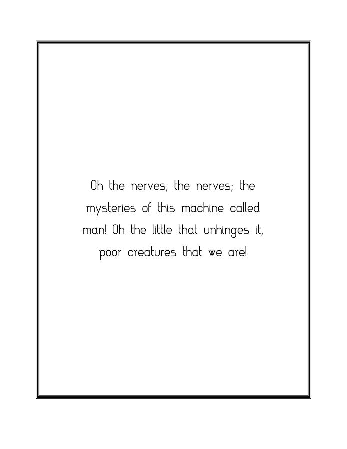 Oh The Nerves, The Nerves... Photograph by Famous Quotes
