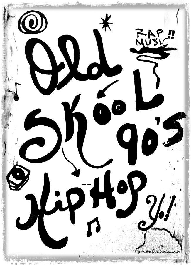 Doodle Drawing - Old-Skool 90s Hip-Hop by Rachel Maynard