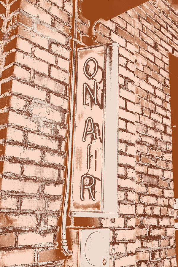 Sign Photograph - On Air by William Hall