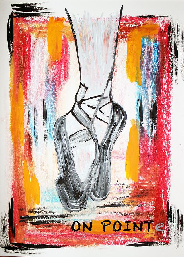 Ballerina Painting - On Pointe by Artista Elisabet