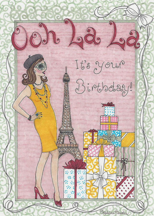 Happy Birthday Mixed Media - Ooh la la by Stephanie Hessler