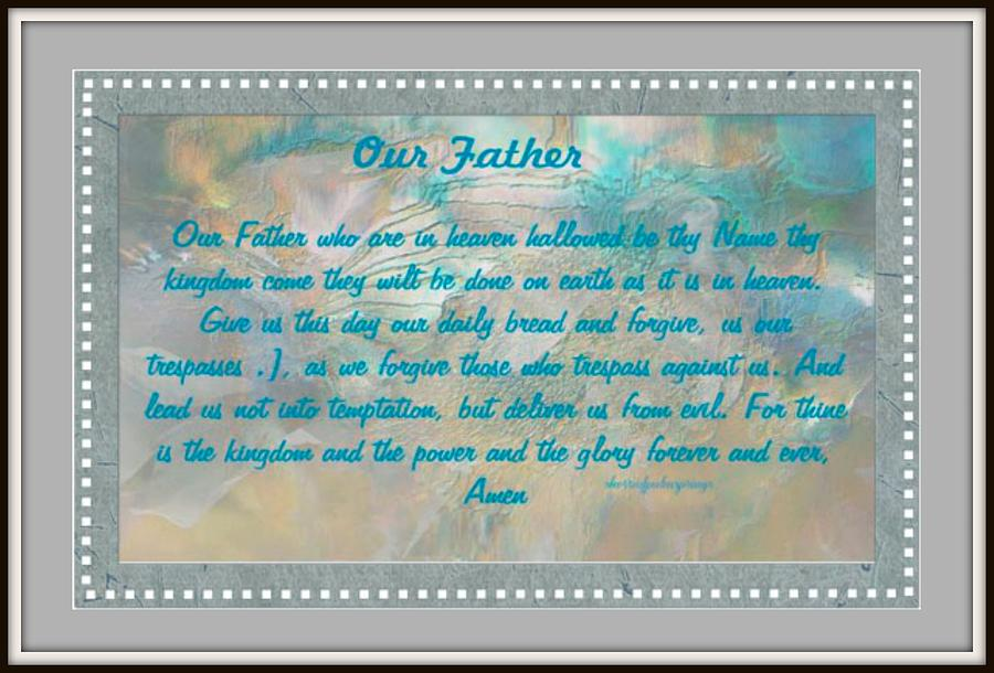 Catholic Digital Art - Our Father by Sherris - Of Palm Springs
